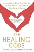 the healing code : 6 minutes to heal the source of your health, success or relationship issue ben jonson 9781444727715