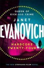 hardcore twenty four janet evanovich 9781472245915