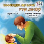 El libro de Goodnight, my love! (english hebrew childrens book) autor SHELLEY ADMONT DOC!