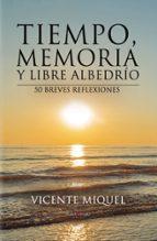 tiempo, memoria y libre albedrío. 50 breves reflexiones (ebook)-vicente miquel-9781629346915