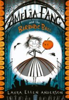 amelia fang and the barbaric ball (ebook)-laura ellen anderson-9781780317915