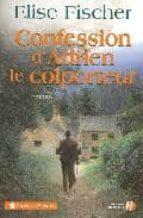 Libros gratis para descargar libros electrónicos Confession adrien le colporteu