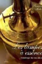 Les lampes a essence: l eclairage de nos aïeux Libros en línea descarga gratuita bg