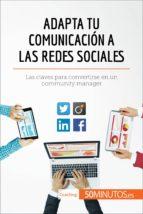 adapta tu comunicación a las redes sociales (ebook) 9782808003315