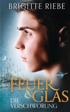 feuer und glas - die verschwörung (ebook)-brigitte riebe-9783641091415
