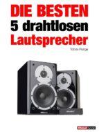 die besten 5 drahtlosen lautsprecher (ebook)-tobias runge-elmar michels-thomas schmidt-9783943830415