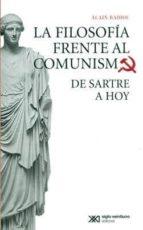 la filosofia frente al comunismo: de sartre a hoy alain badiou 9786070307515