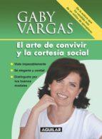 el arte de convivir y la cortesía social (ebook) gaby vargas 9786071113115