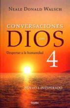 conversaciones con dios 4:despertar a la humanidad /conversations with god, book 4: awaken the species: despertar a la humanidad-neale donald walsch-9786073158015