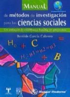 manual de metodos de investigacion para las ciencias sociales-benilde garcia cabrero-9786074480115