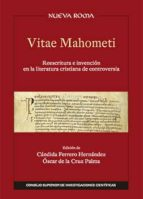 vitae mahometi: reescritura e invención en la literatura cristiana de controversia (ebook)-candida ferrero hernandez-oscar de la cruz palma-9788400099015