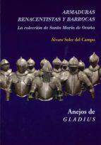 armaduras renacentistas y barrocas: la coleccion de santa maria de ocaña álvaro soler del campo 9788400102715