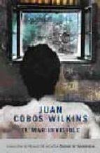 el mar invisible (finalista del premio torrevieja 2007) juan cobos wilkins 9788401336515