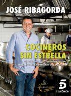 (pe) cocineros sin estrella-jose ribagorda-9788408013815