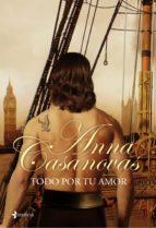 todo por tu amor-anna casanovas-9788408089315