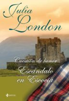 escandalo en escocia (cuestion de honor nº 2)-julia london-9788408096115