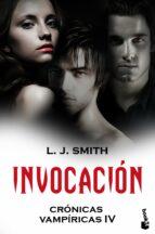 invocacion (cronicas vampiricas, iv)-l.j. smith-9788408101215