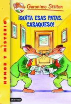 ¡quita esas patas, caraqueso! (ebook) geronimo stilton 9788408105015