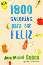 1800 calorias para ser feliz-jean-michel cohen-9788408106715