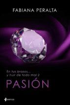 en tus brazos... y huir de todo mal, ii. pasión (ebook) fabiana peralta 9788408128915
