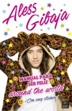 manual para ser feliz around the world aless gibaja 9788408152415
