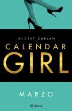 calendar girl. marzo (ebook) audrey carlan 9788408167815