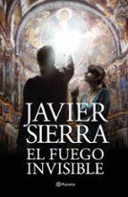el fuego invisible (premio planeta 2017) javier sierra 9788408195115