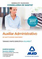 auxiliar administrativo de la conselleria de sanitat de la generalitat valenciana. temario parte específica volumen 1 9788414211915