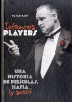 infamous players: una historia de peliculas, mafia y sexo-peter bart-9788415405115