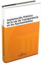 implantacion practica de la ley de transparencia en los ayuntamie ntos-victor (coord.) almonacid lamelas-9788415573715