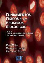 fundamentos físicos de los procesos biológicos. vol. 2. raul villar 9788415787815