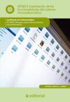 (i.b.d.)explotacion de las funcionalidades del sistema microinformaticos ifct0309 - montaje y reparacion de sistemas    microinformaticos-9788415792215