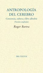 antropologia del cerebro-roger bartra-9788415894315