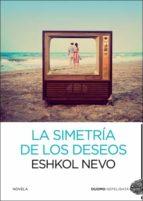 la simetría de los deseos (ebook) eshkol nevo 9788415945215