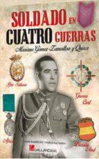 soldado en cuatro guerras mariano gomez zamalloa 9788416200115