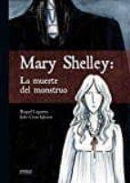 mary shelley: la muerte del monstruo-julio cesar iglesias-raquel lagartos-9788416217915