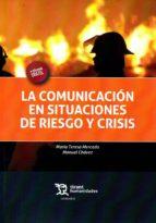 la comunicacion en situaciones de riesgo y crisis-9788416349715