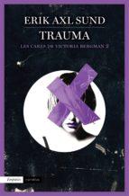 trauma (les cares de victoria bergman, 2) erik axl sund 9788416367115