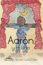 El libro de Aaron y la luna autor TRINIDAD GARCIA CASTRO PDF!