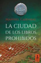 la ciudad de los libros prohibidos (ebook)-maribel carvajal-9788416523115