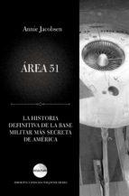 area 51: la historia definitiva de la base militar mas secreta de america-annie jacobsen-9788416694815