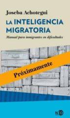 la inteligencia migratoria-joseba achotegui-9788416737215
