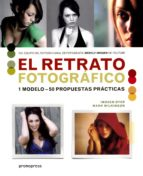 el retrato fotografico: 1 modelo   50 propuestas practicas imogen dyer mark wilkinson 9788416851515