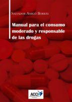 manual para el consumo moderado y responsable de las drogas (ebook) salvador amigo borras 9788416956715