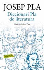 diccionari pla de literatura josep pla 9788417031015