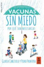 vacunas sin miedo: por qué son necesarias-gloria cabezuelo huerta-pedro frontera izquierdo-9788417248215