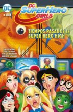 dc super hero girls: past times at super hero high-9788417401115