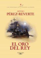 el oro del rey (las aventuras del capitán alatriste 4) (ebook)-arturo perez-reverte-9788420498515