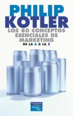 los 80 conceptos esenciales de marketing de la a a la z-philip kotler-9788420540115