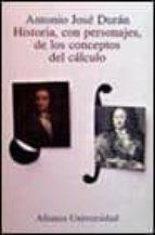 historia, con personajes, de los conceptos del calculo-jose antonio duran-9788420628615